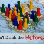 Don't Drink the Haterade
