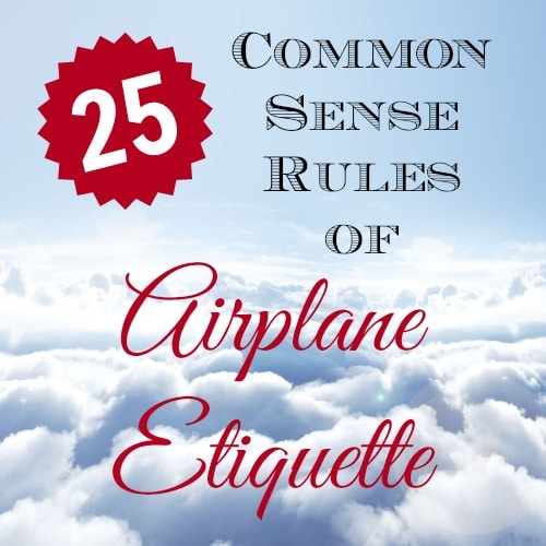 25 Common Sense Rules of Airplane Etiquette