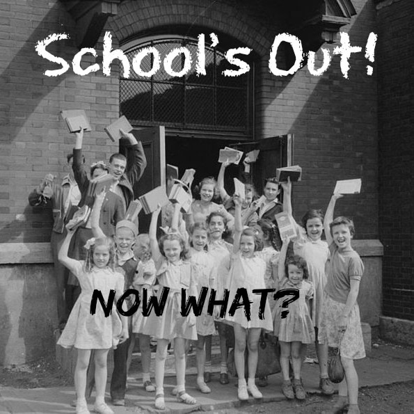 School's out - now what