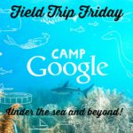 Field Trip Friday - Camp Google