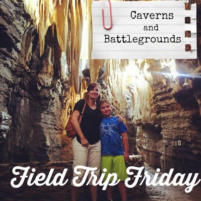 Field Trip Friday - Caverns and Battlegrounds