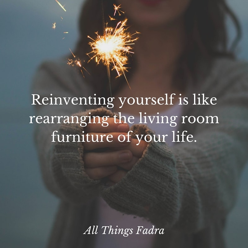 Changing yourself is like rearranging the