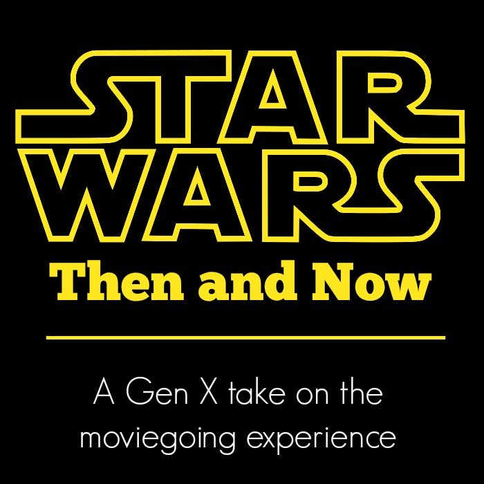 The Star Wars Moviegoing Experience Then and Now