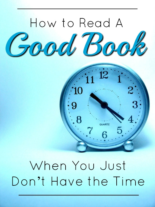 How to read a good book when you just don't have the time