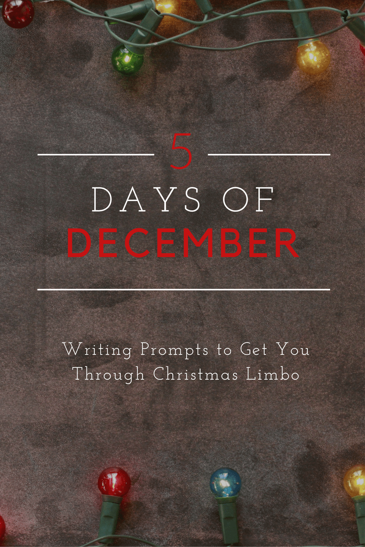 5 Days of December - Christmas Limbo Writing Prompts