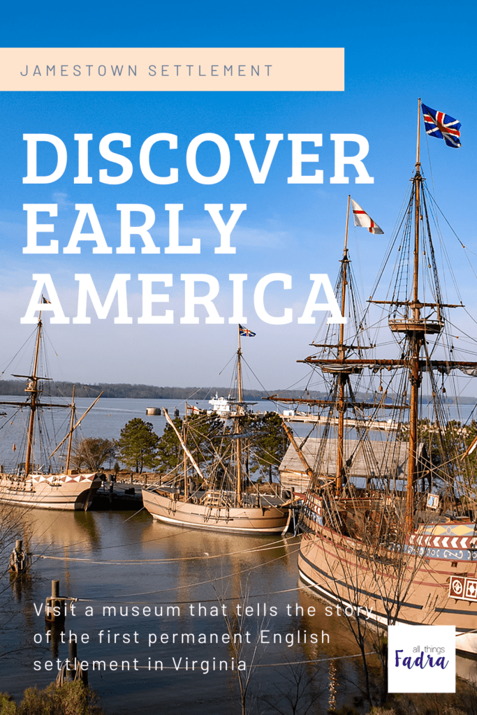 Discover Early America at Jamestown Settlement